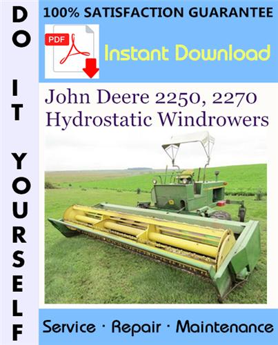 Thumbnail John Deere 2250, 2270 Hydrostatic Windrowers Technical Manual ☆