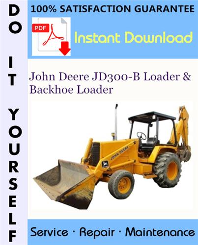 Thumbnail John Deere JD300-B Loader & Backhoe Loader Technical Manual ☆