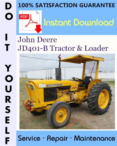 Thumbnail John Deere JD401-B Tractor & Loader Technical Manual ☆
