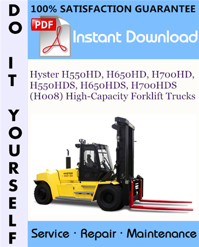 Thumbnail Hyster H550HD, H650HD, H700HD, H550HDS, H650HDS, H700HDS (H008) High-Capacity Forklift Trucks Service Repair Workshop Manual ☆