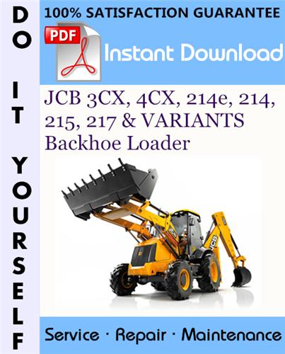 Thumbnail JCB 3CX, 4CX, 214e, 214, 215, 217 & VARIANTS Backhoe Loader Service Repair Workshop Manual (S/N: 3CX 4CX - 460001 to 499999, 3CX 4CX - 920001 to 930000, 214e 214 215 217 - 900001 Onwards) ☆