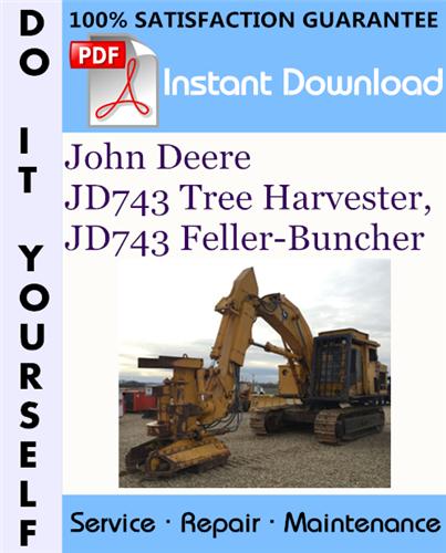 Thumbnail John Deere JD743 Tree Harvester, JD743 Feller-Buncher Technical Manual ☆