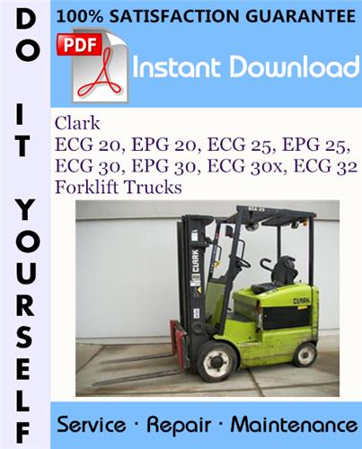 Thumbnail Clark ECG 20, EPG 20, ECG 25, EPG 25, ECG 30, EPG 30, ECG 30x, ECG 32 Forklift Trucks Service Repair Workshop Manual ☆