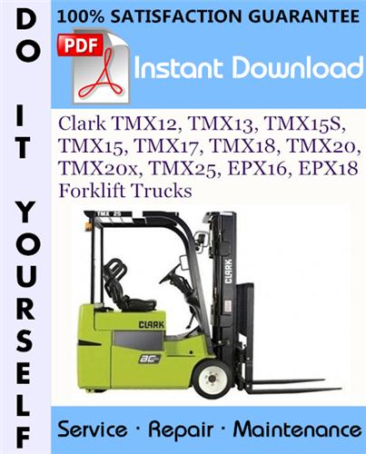 Thumbnail Clark TMX12, TMX13, TMX15S, TMX15, TMX17, TMX18, TMX20, TMX20x, TMX25, EPX16, EPX18 Forklift Trucks Service Repair Workshop Manual ☆
