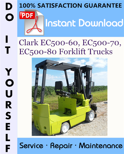 Thumbnail Clark EC500-60, EC500-70, EC500-80 Forklift Trucks Service Repair Workshop Manual ☆