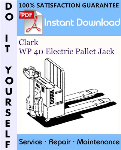 Thumbnail Clark WP 40 Electric Pallet Jack Service Repair Workshop Manual ☆