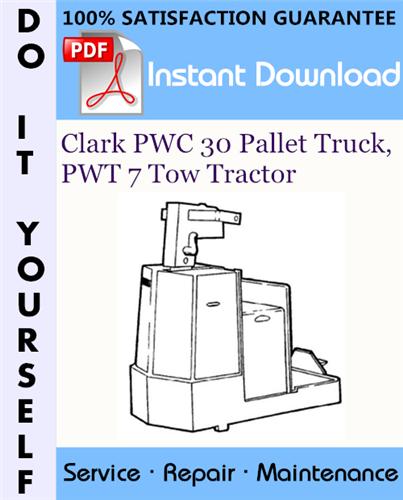 Thumbnail Clark PWC 30 Pallet Truck, PWT 7 Tow Tractor Service Repair Workshop Manual ☆