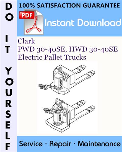 Thumbnail Clark PWD 30-40SE, HWD 30-40SE Electric Pallet Trucks Service Repair Workshop Manual ☆