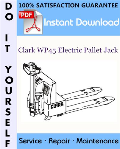 Thumbnail Clark WP45 Electric Pallet Jack Service Repair Workshop Manual ☆