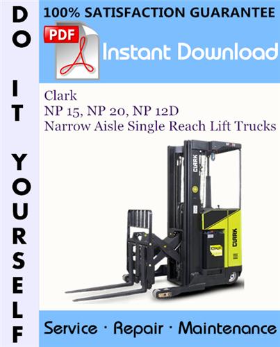 Thumbnail Clark NP 15, NP 20, NP 12D Narrow Aisle Single Reach Lift Trucks Service Repair Workshop Manual ☆