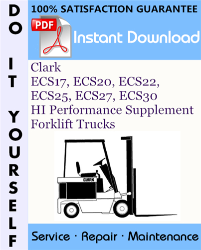 Thumbnail Clark ECS17, ECS20, ECS22, ECS25, ECS27, ECS30 HI Performance Supplement Forklift Trucks Service Repair Workshop Manual ☆
