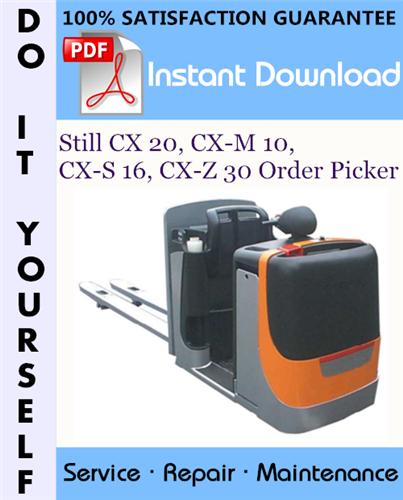 Thumbnail Still CX 20, CX-M 10, CX-S 16, CX-Z 30 Order Picker Service Repair Workshop Manual ☆