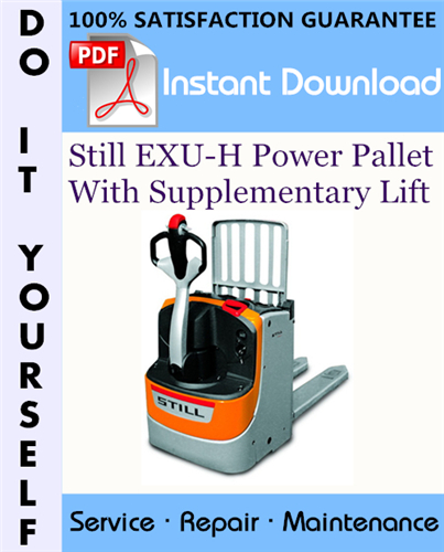 Thumbnail Still EXU-H Power Pallet With Supplementary Lift Service Repair Workshop Manual ☆