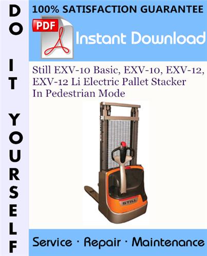 Thumbnail Still EXV-10 Basic, EXV-10, EXV-12, EXV-12 Li Electric Pallet Stacker In Pedestrian Mode Service Repair Workshop Manual ☆