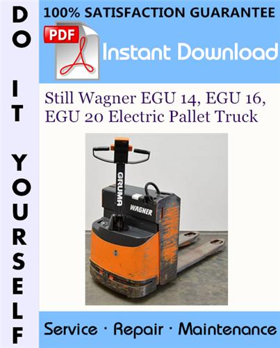Thumbnail Still Wagner EGU 14, EGU 16, EGU 20 Electric Pallet Truck Service Repair Workshop Manual ☆