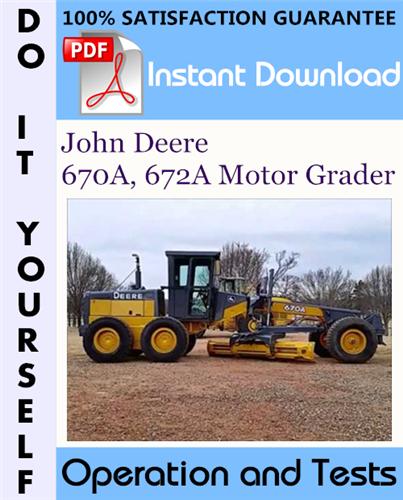 Thumbnail John Deere 670A, 672A Motor Grader Operation and Tests Technical Manual ☆