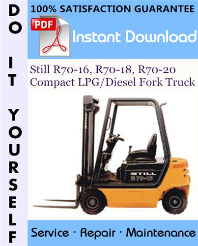 Thumbnail Still R70-16, R70-18, R70-20 Compact LPG/Diesel Fork Truck Service Repair Workshop Manual ☆