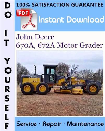 Thumbnail John Deere 670A, 672A Motor Grader Repair Technical Manual ☆