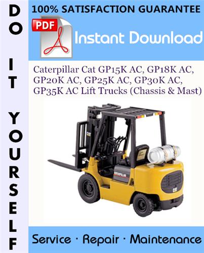 Thumbnail Caterpillar Cat GP15K AC, GP18K AC, GP20K AC, GP25K AC, GP30K AC, GP35K AC Lift Trucks (Chassis & Mast) Service Repair Workshop Manual ☆