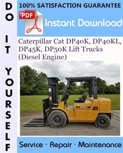 Thumbnail Caterpillar Cat DP40K, DP40KL, DP45K, DP50K Lift Trucks (Diesel Engine) Service Repair Workshop Manual ☆
