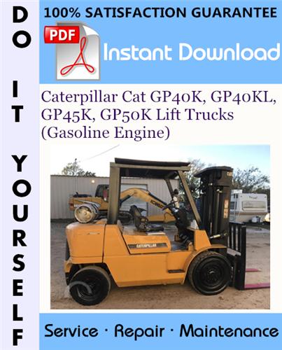 Thumbnail Caterpillar Cat GP40K, GP40KL, GP45K, GP50K Lift Trucks (Gasoline Engine) Service Repair Workshop Manual ☆