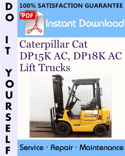 Thumbnail Caterpillar Cat DP15K AC, DP18K AC Lift Trucks Service Repair Workshop Manual ☆