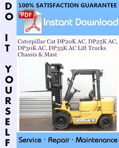 Thumbnail Caterpillar Cat DP20K AC, DP25K AC, DP30K AC, DP35K AC Lift Trucks Chassis & Mast Service Repair Workshop Manual ☆