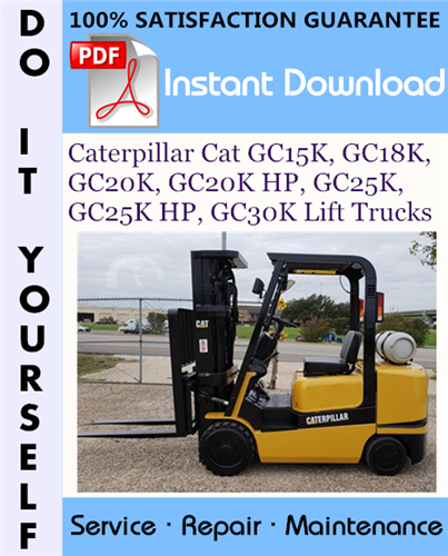 Thumbnail Caterpillar Cat GC15K, GC18K, GC20K, GC20K HP, GC25K, GC25K HP, GC30K Lift Trucks Service Repair Workshop Manual ☆