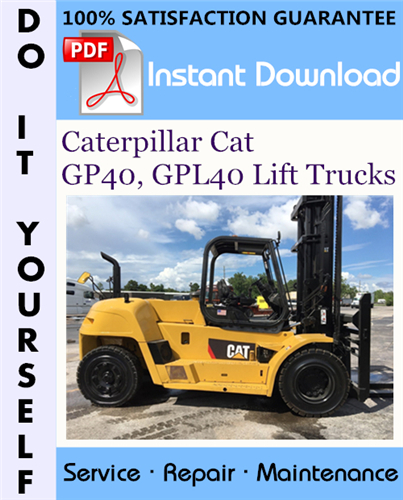 Thumbnail Caterpillar Cat GP40, GPL40 Lift Trucks Service Repair Workshop Manual ☆