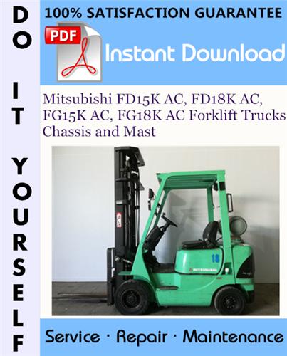Thumbnail Mitsubishi FD15K AC, FD18K AC, FG15K AC, FG18K AC Forklift Trucks Chassis and Mast Service Repair Workshop Manual ☆