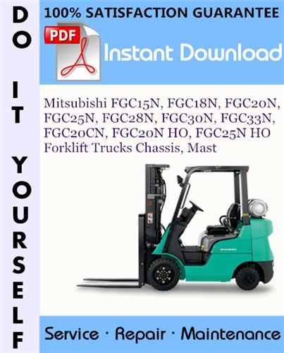 Thumbnail Mitsubishi FGC15N, FGC18N, FGC20N, FGC25N, FGC28N, FGC30N, FGC33N, FGC20CN, FGC20N HO, FGC25N HO Forklift Trucks Chassis, Mast Service Repair Workshop Manual ☆