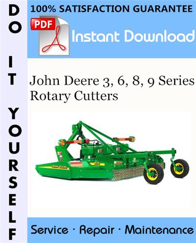 Thumbnail John Deere 3, 6, 8, 9 Series Rotary Cutters Technical Manual ☆
