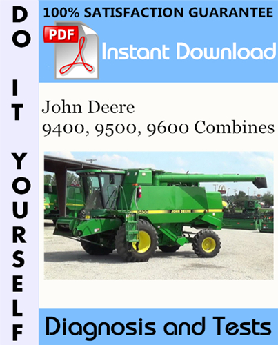 Thumbnail John Deere 9400, 9500, 9600 Combines Diagnosis and Tests Technical Manual ☆