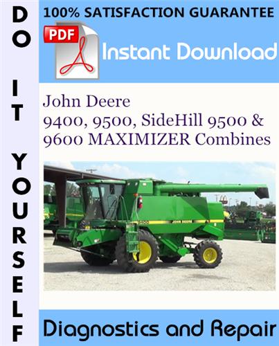 Thumbnail John Deere 9400, 9500, SideHill 9500 & 9600 MAXIMIZER Combines Diagnostics and Repair Technical Manual ☆