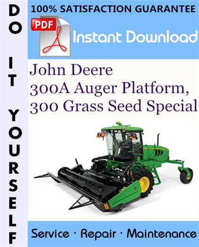 Thumbnail John Deere 300A Auger Platform, 300 Grass Seed Special Service Repair Workshop Manual ☆