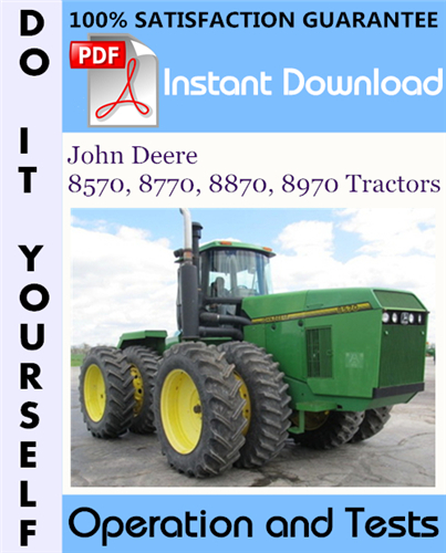 Thumbnail John Deere 8570, 8770, 8870, 8970 Tractors Operation and Tests Technical Manual ☆