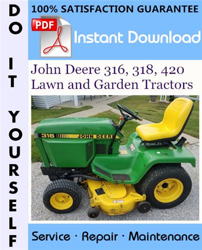 Thumbnail John Deere 316, 318, 420 Lawn and Garden Tractors Technical Manual ☆