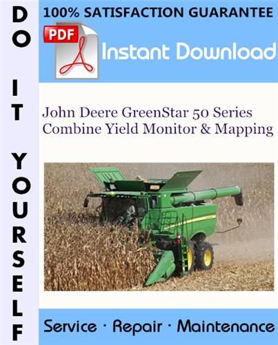 Thumbnail John Deere GreenStar 50 Series Combine Yield Monitor & Mapping Service Repair Workshop Manual ☆