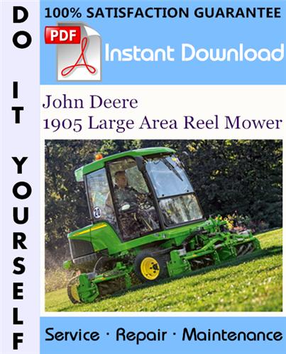 Thumbnail John Deere 1905 Large Area Reel Mower Technical Manual ☆