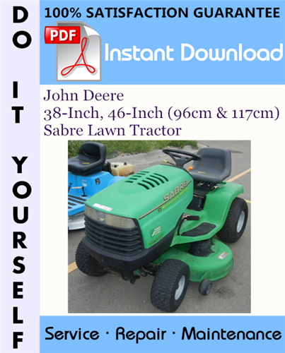Thumbnail John Deere 38-Inch, 46-Inch (96cm & 117cm) Sabre Lawn Tractor Technical Manual ☆