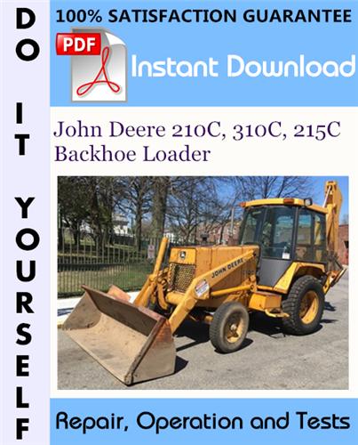Thumbnail John Deere 210C, 310C, 215C Backhoe Loader Repair, Operation and Tests Technical Manual ☆
