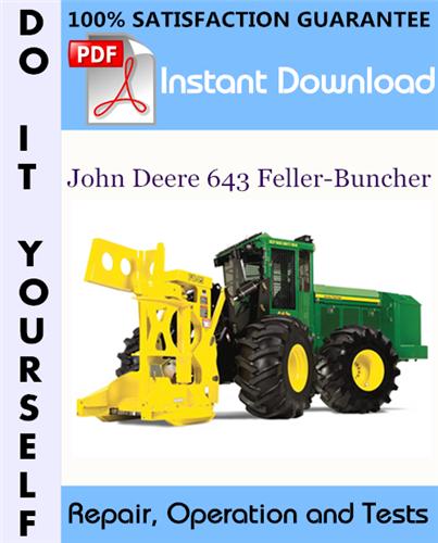 Thumbnail John Deere 643 Feller-Buncher Repair, Operation and Tests Technical Manual ☆