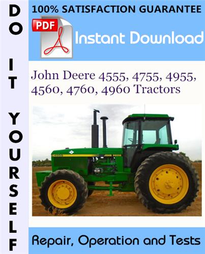 Thumbnail John Deere 4555, 4755, 4955, 4560, 4760, 4960 Tractors Repair, Operation and Tests Technical Manual ☆