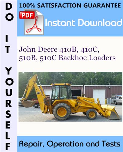 Thumbnail John Deere 410B, 410C, 510B, 510C Backhoe Loaders Repair, Operation and Tests Technical Manual ☆