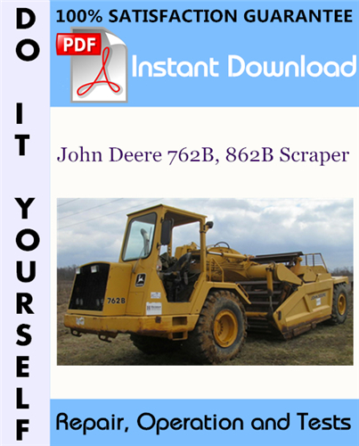 Thumbnail John Deere 762B, 862B Scraper Repair, Operation and Tests Technical Manual ☆