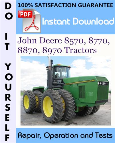 Thumbnail John Deere 8570, 8770, 8870, 8970 Tractors Repair, Operation and Tests Technical Manual ☆