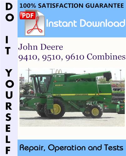 Thumbnail John Deere 9410, 9510, 9610 Combines Repair, Diagnostics and Tests Technical Manual ☆