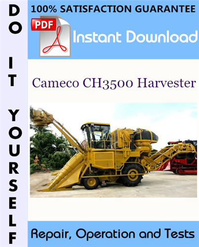 Thumbnail Cameco CH3500 Harvester Repair, Operation and Tests Technical Manual ☆