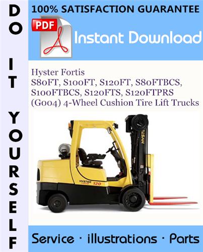 Thumbnail Hyster Fortis S80FT, S100FT, S120FT, S80FTBCS, S100FTBCS, S120FTS, S120FTPRS (G004) 4-Wheel Cushion Tire Lift Trucks Parts Manual ☆