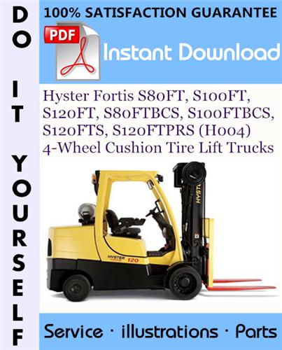 Thumbnail Hyster Fortis S80FT, S100FT, S120FT, S80FTBCS, S100FTBCS, S120FTS, S120FTPRS (H004) 4-Wheel Cushion Tire Lift Trucks Parts Manual ☆